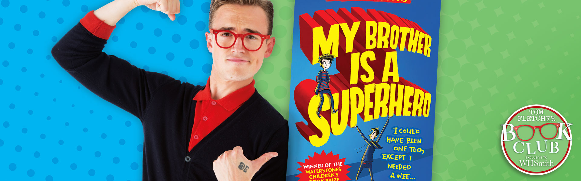 Tom Fletcher Book Club: My Brother is a Superhero by David Solomons