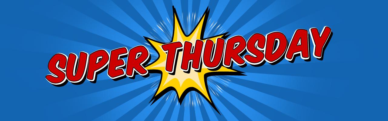 What is Super Thursday?