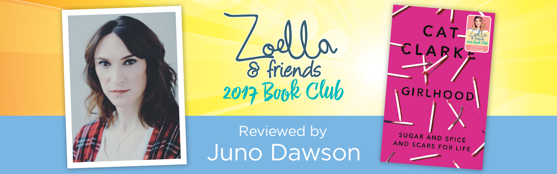 Zoella & Friends 2017 Book Club: Juno Dawson Reviews Girlhood by Cat Clarke