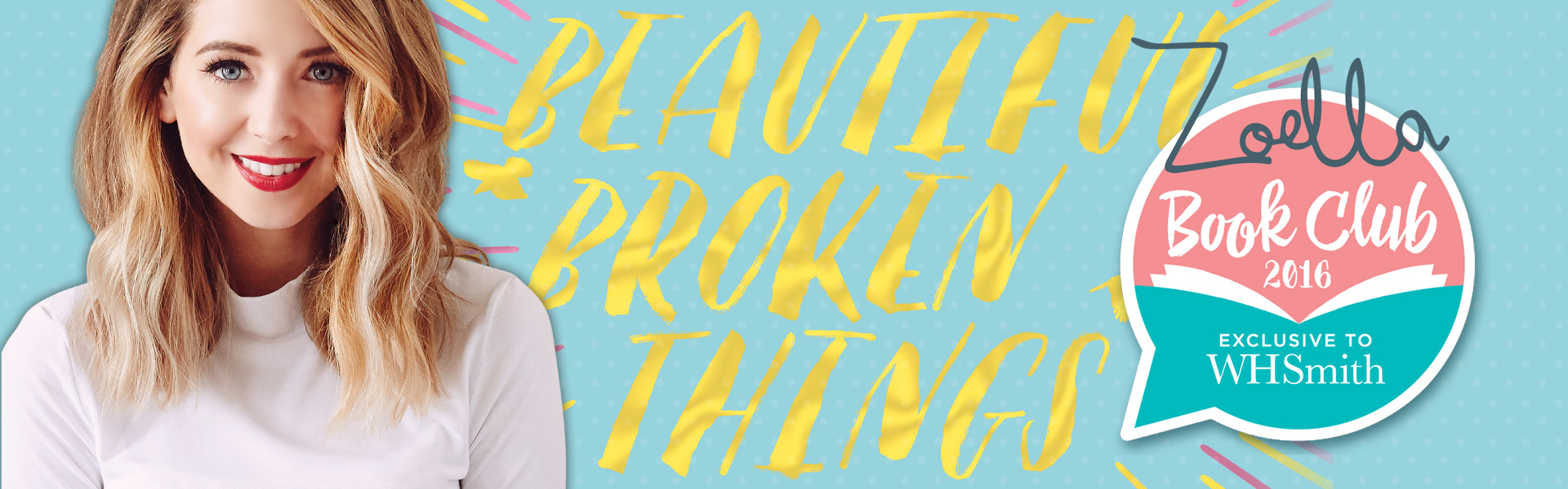 The Zoella Book Club: Beautiful Broken Things by Sara Barnard