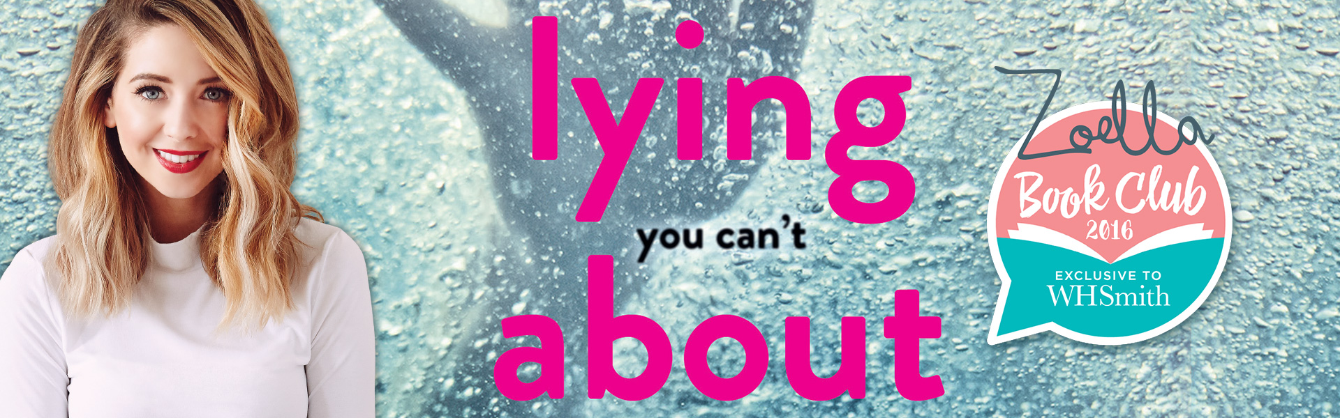The Zoella Book Club: Lying About Last Summer by Sue Wallman