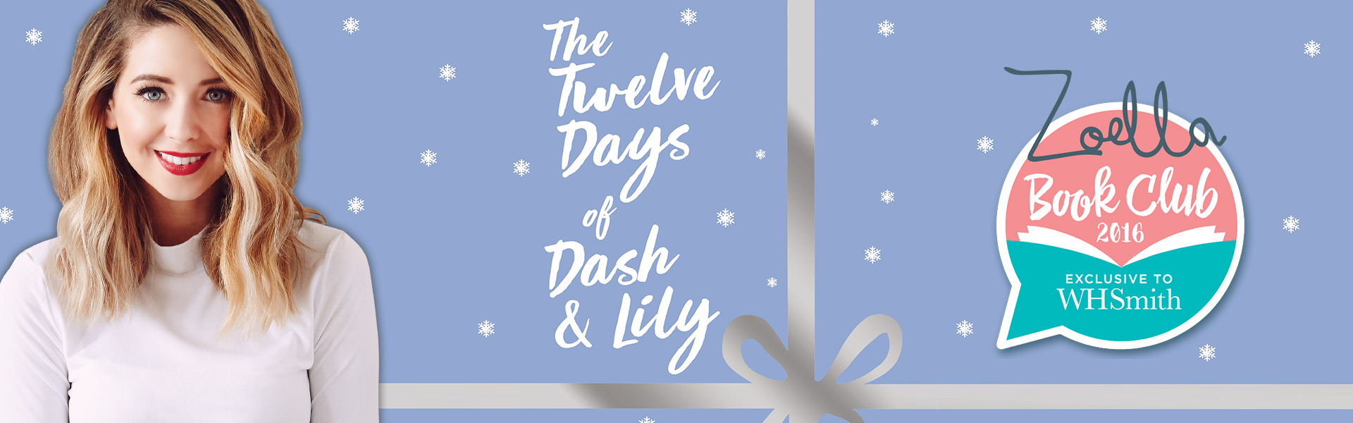 The Zoella Book Club: The Twelve Days of Dash and Lily by Rachel Cohn and David Levithan