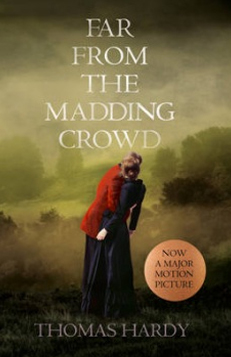 Far From the Madding Crowd – Thomas Hardy (May 2015)