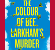 Richard And Judy Introduce The Colour of Bee Larkham's Murder by Sarah J. Harris